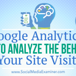 Digital Recap: Google Analytics: How to Analyze the Behavior of Your Site Visitors (Audio Only)