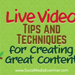 Digital Recap: Live Video: Tips and Techniques for Creating Great Content (Audio Only)